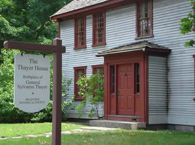 The Thayer House Birthplace of General Sylvanus Thayer